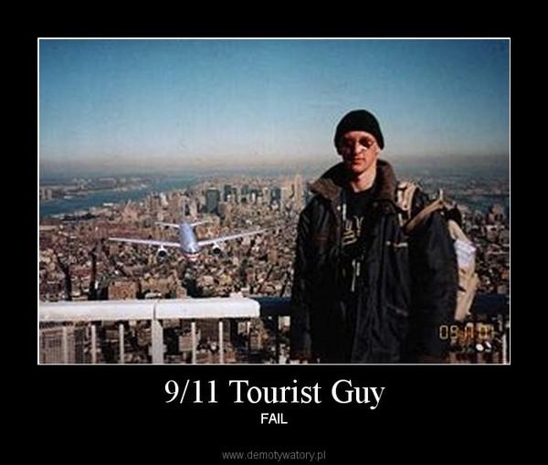 9/11 Tourist Guy – FAIL