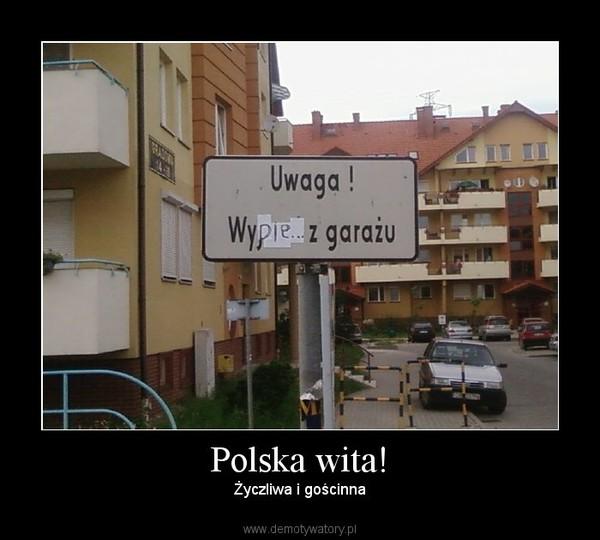 Polska wita! – Życzliwa i gościnna