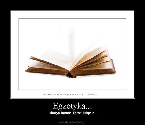 Egzotyka... – kiedyś banan, teraz książka.