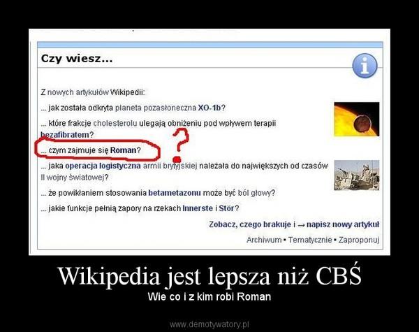 Wikipedia jest lepsza niż CBŚ – Wie co i z kim robi Roman