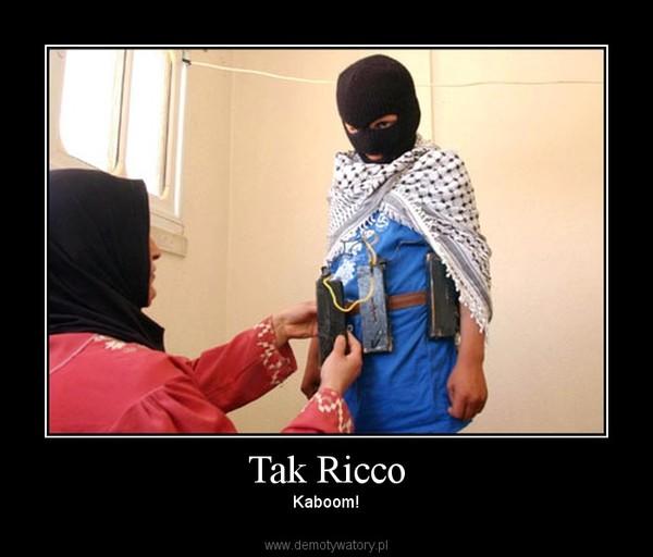 Tak Ricco – Kaboom!