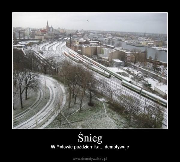Śnieg – W Połowie października... demotywuje