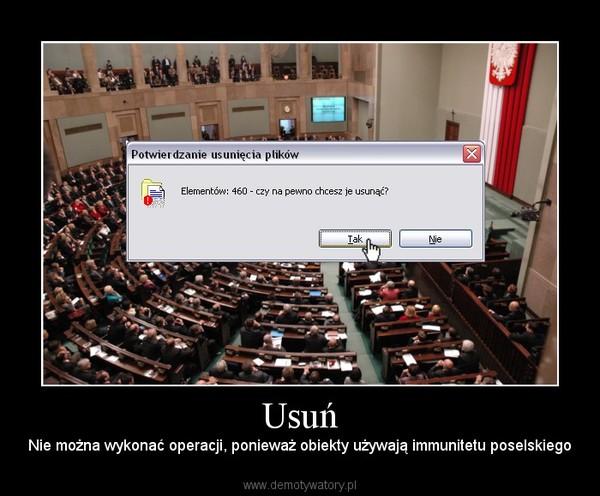 Usuń – Nie można wykonać operacji, ponieważ obiekty używają immunitetu poselskiego