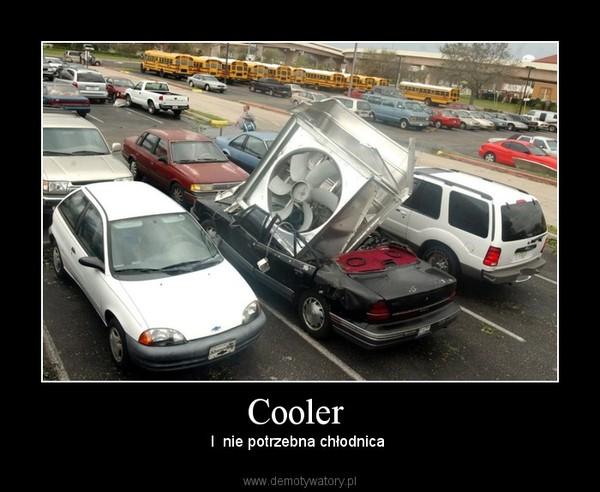 Cooler  – I  nie potrzebna chłodnica