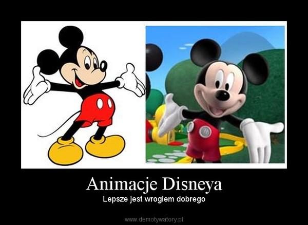 Animacje Disneya – Lepsze jest wrogiem dobrego