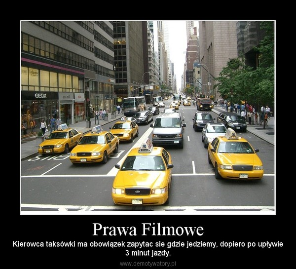 Prawa Filmowe – Kierowca taksówki ma obowiązek zapytac sie gdzie jedziemy, dopiero po upływie3 minut jazdy.