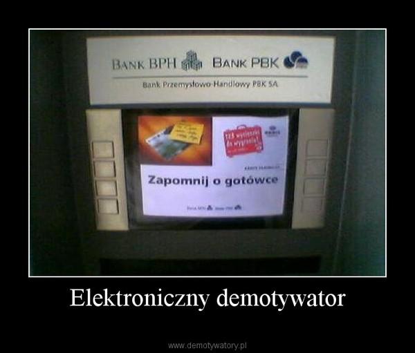 Elektroniczny demotywator –