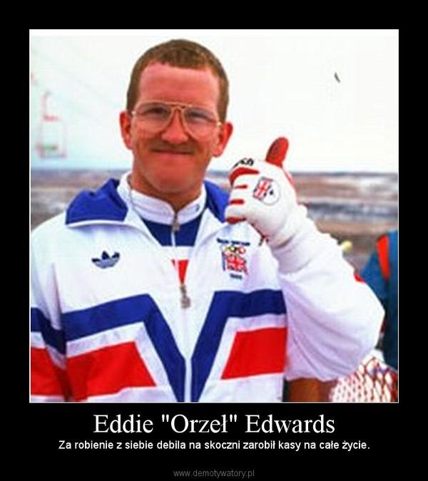 """Eddie """"Orzeł"""" Edwards – Za robienie z siebie debila na skoczni zarobił kasy na całe życie."""