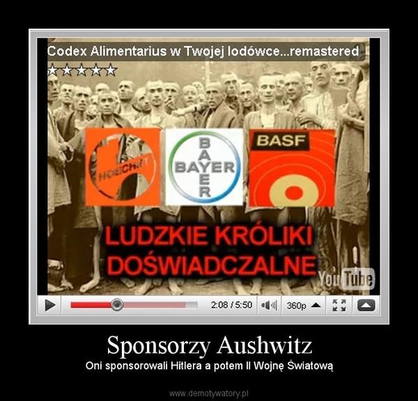 Sponsorzy Aushwitz – Oni sponsorowali Hitlera a potem II Wojnę Światową