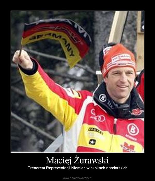 Maciej Żurawski – Trenerem Reprezentacji Niemiec w skokach narciarskich