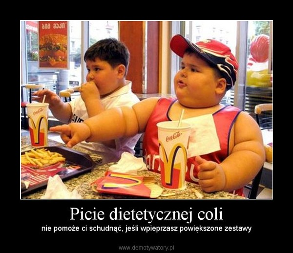 Picie dietetycznej coli – nie pomoże ci schudnąć, jeśli wpieprzasz powiększone zestawy
