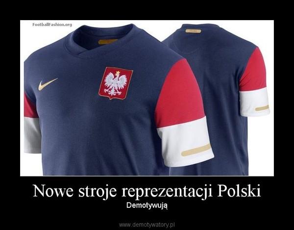 eb72977e1 Nowe stroje reprezentacji Polski – Demotywatory.pl
