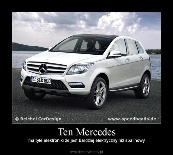 Ten Mercedes –  ma tyle elektroniki że jest bardziej elektryczny niż spalinowy