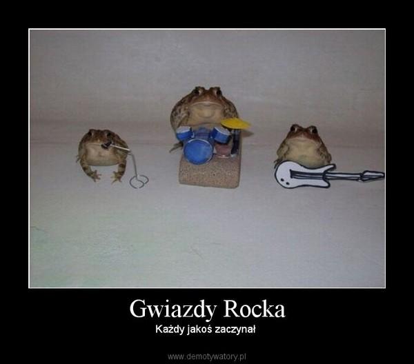 Gwiazdy Rocka – Każdy jakoś zaczynał