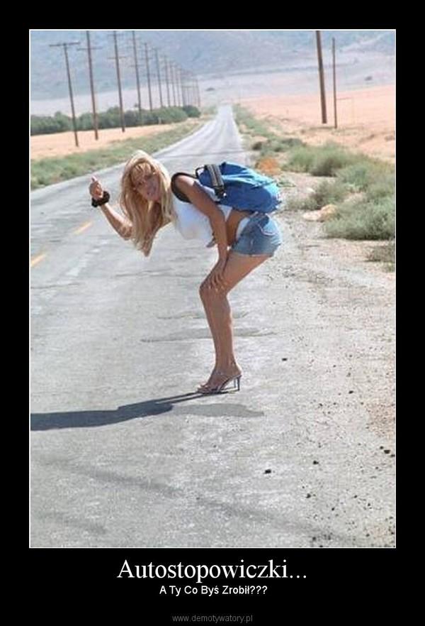 Autostopowiczki... –  A Ty Co Byś Zrobił???