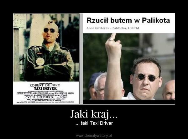 Jaki kraj... –  ... taki Taxi Driver