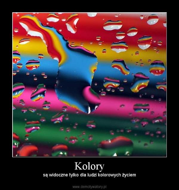 Kolory –  są widoczne tylko dla ludzi kolorowych życiem
