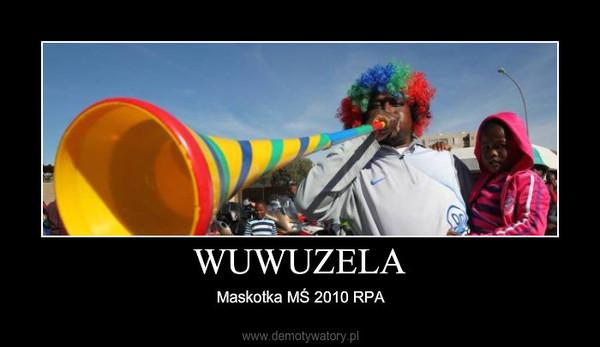 WUWUZELA – Maskotka MŚ 2010 RPA