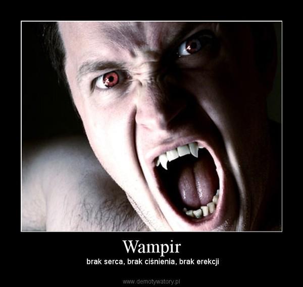 Gdyby wampiry istniały, jak funkcjonowałyby ich narządy? - heylady.pl