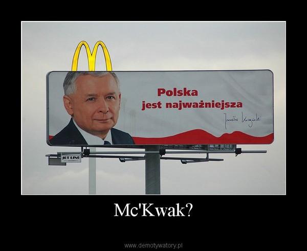 Mc'Kwak? –