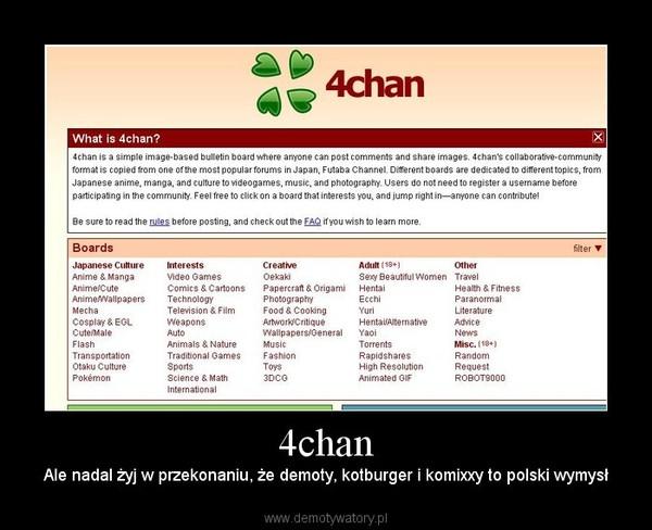 4chan – Ale nadal żyj w przekonaniu, że demoty, kotburger i komixxy to polski wymysł