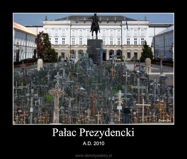 Pałac Prezydencki – A.D. 2010