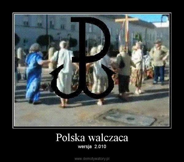 Polska walczaca – wersja  2.010