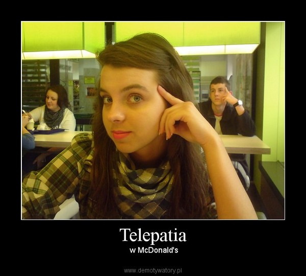 Telepatia –  w McDonald's