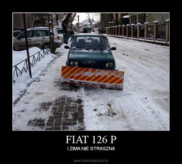FIAT 126 P –  I ZIMA NIE STRASZNA