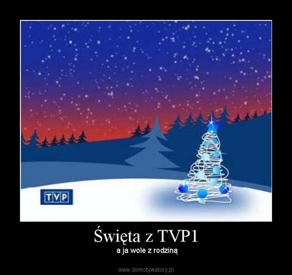 Święta z TVP1 –  a ja wole z rodziną