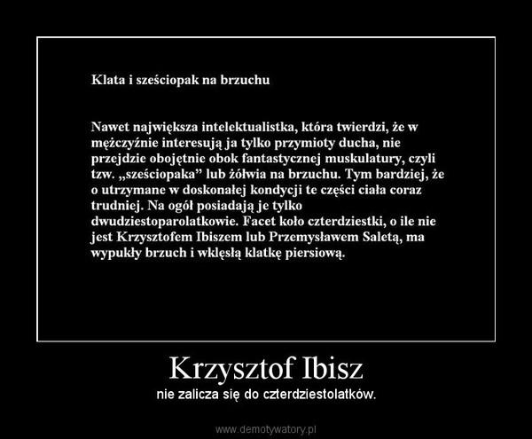 Krzysztof Ibisz – nie zalicza się do czterdziestolatków.