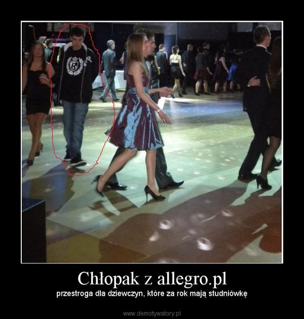 Chłopak z allegro.pl – przestroga dla dziewczyn, które za rok mają studniówkę