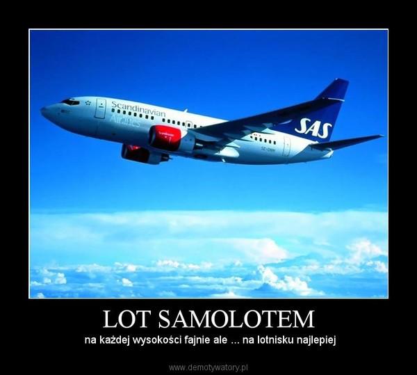 lot samolotem demotywatory pl