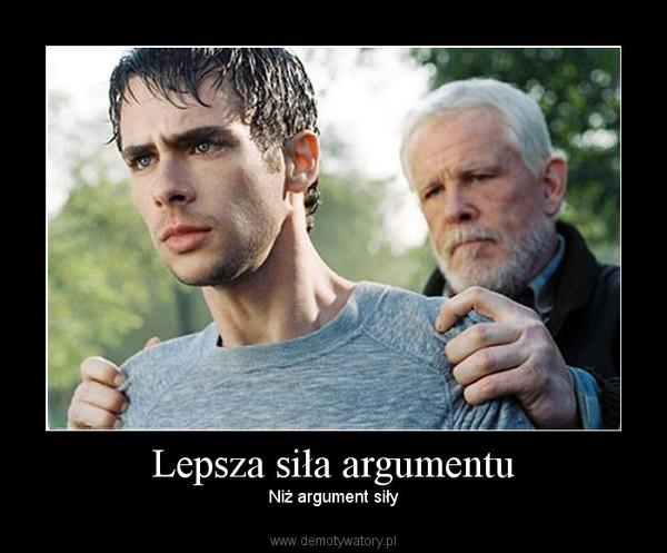 Lepsza siła argumentu – Niż argument siły