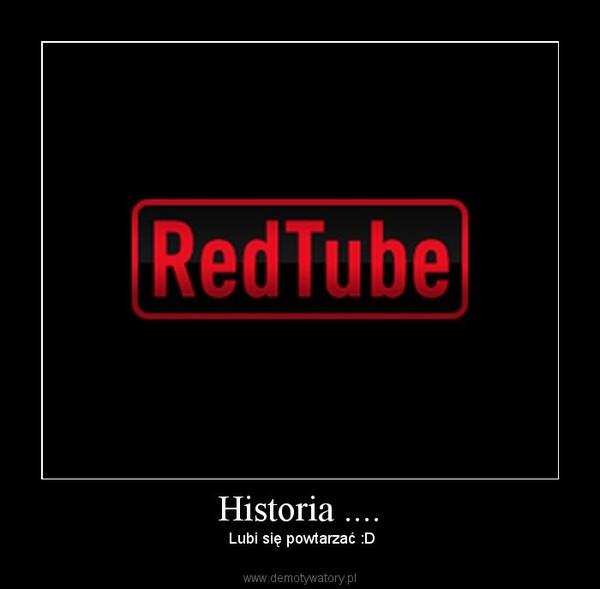 Historia .... – Lubi się powtarzać :D