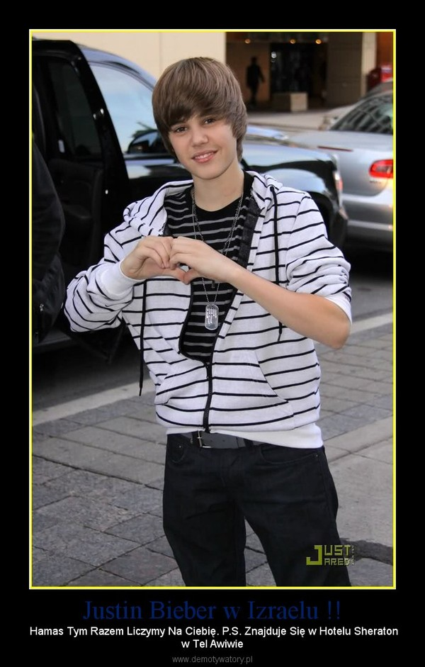Justin Bieber w Izraelu !! – Hamas Tym Razem Liczymy Na Ciebię. P.S. Znajduje Się w Hotelu Sheratonw Tel Awiwie