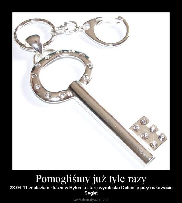 Pomogliśmy już tyle razy – 28.04.11 znalazłam klucze w Bytomiu stare wyrobisko Dolomity przy rezerwacieSegiet