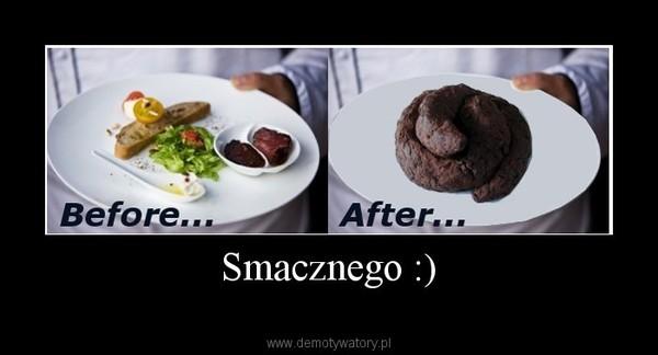 Smacznego :) –