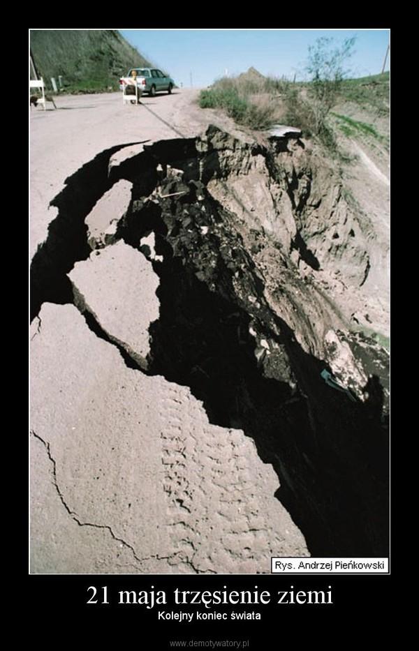 21 maja trzęsienie ziemi – Kolejny koniec świata