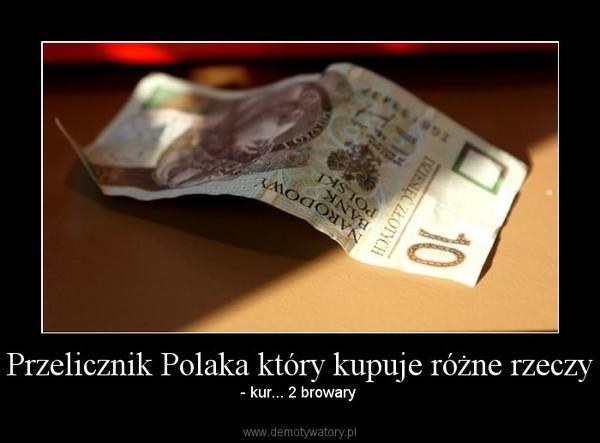 Przelicznik Polaka który kupuje różne rzeczy – - kur... 2 browary