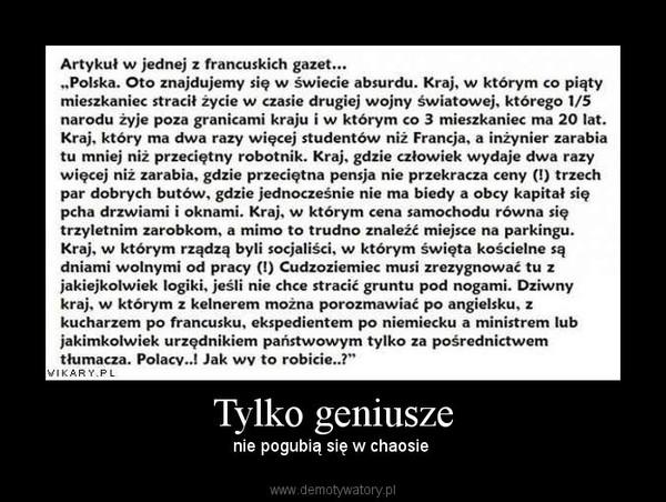 Tylko geniusze – nie pogubią się w chaosie