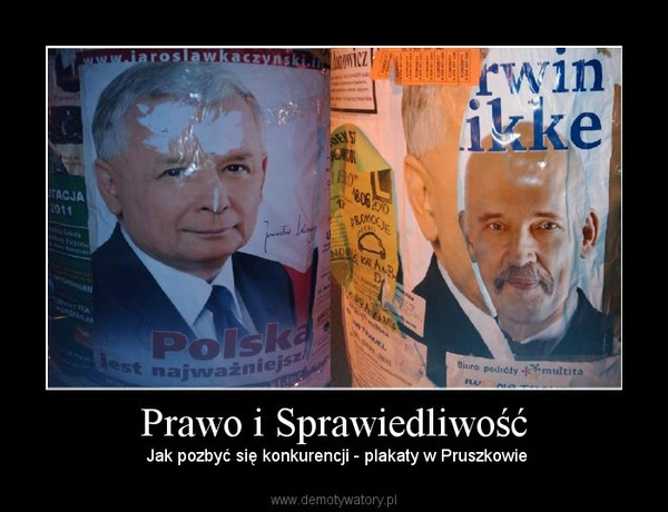 Prawo i Sprawiedliwość – Jak pozbyć się konkurencji - plakaty w Pruszkowie