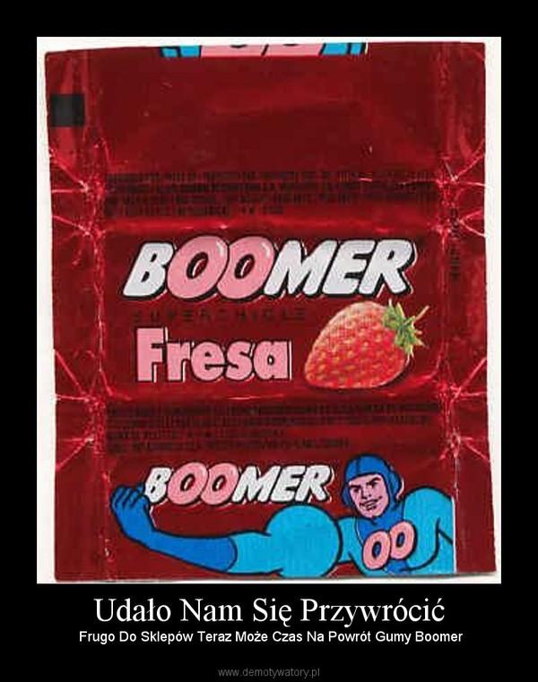 Udało Nam Się Przywrócić – Frugo Do Sklepów Teraz Może Czas Na Powrót Gumy Boomer