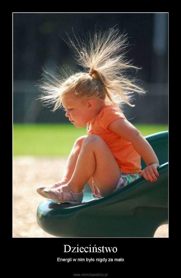 Dzieciństwo – Energii w nim było nigdy za mało