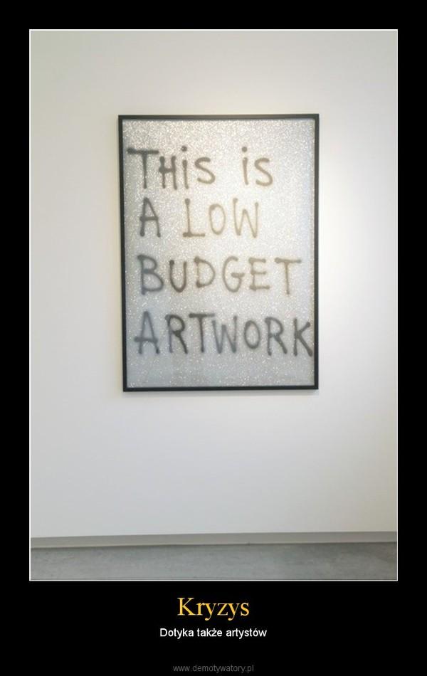 Kryzys – Dotyka także artystów