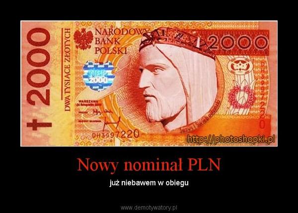 Nowy nominał PLN – już niebawem w obiegu
