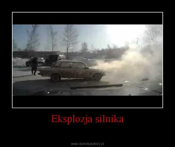 Eksplozja silnika –