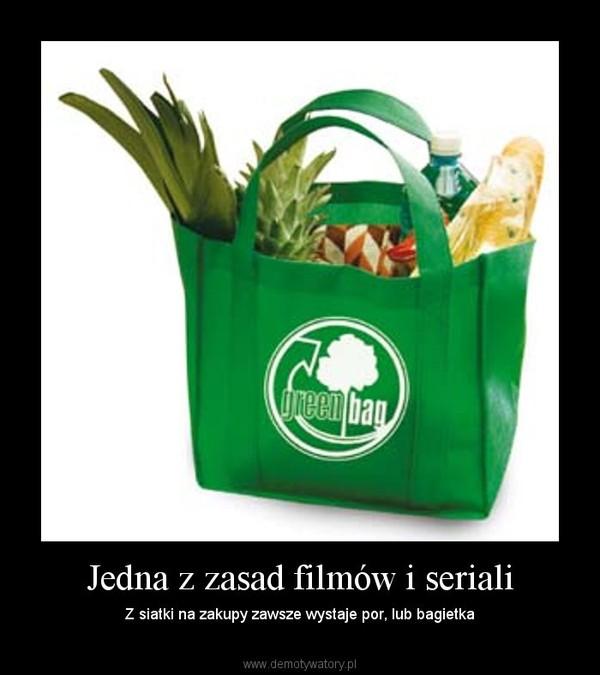 Jedna z zasad filmów i seriali – Z siatki na zakupy zawsze wystaje por, lub bagietka