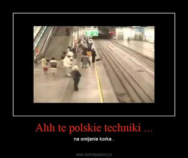 Ahh te polskie techniki ... – na omijanie korka .