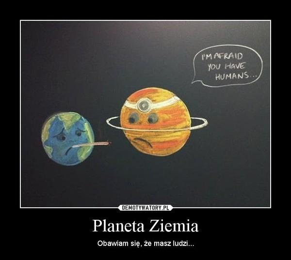 Planeta Ziemia Demotywatorypl